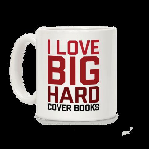 I Love Big Hardcover Books Coffee Mug