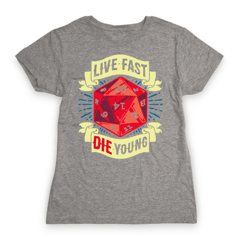Live Fast Die Young D20 Womens T-Shirt