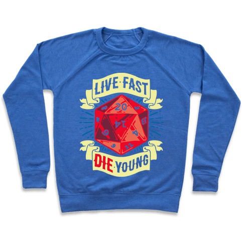Live Fast Die Young D20 Pullover
