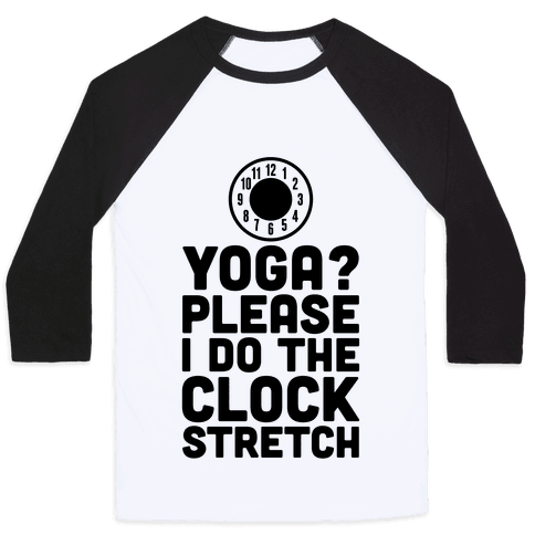 I Do The Clock Stretch Baseball Tee