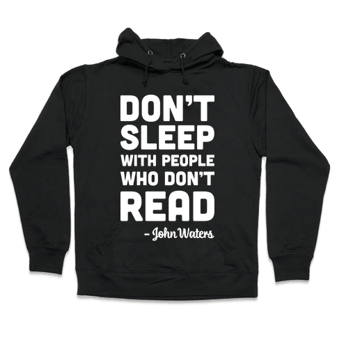 Don't Sleep With People Who Don't Read Hooded Sweatshirt
