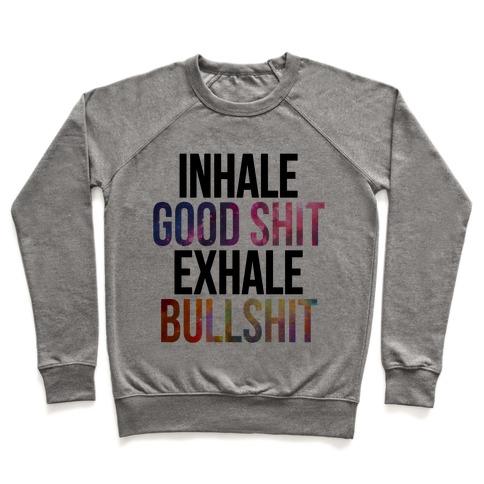 Inhale Good Shit, Exhale Bullshit Pullover
