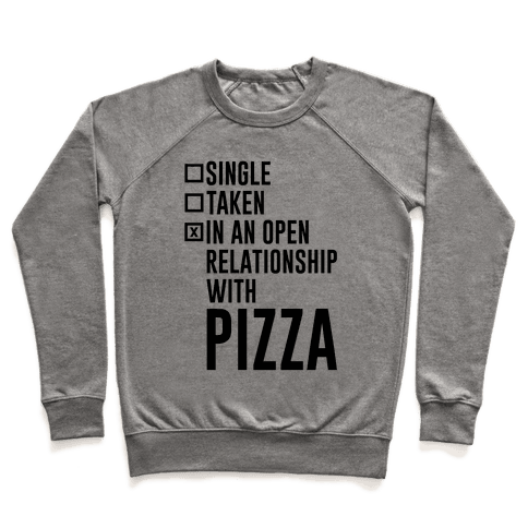 I'm In An Open Relationship With Pizza Pullover