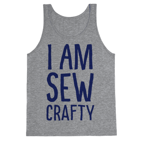 I Am Sew Crafty Tank Top