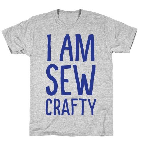 I Am Sew Crafty T-Shirt