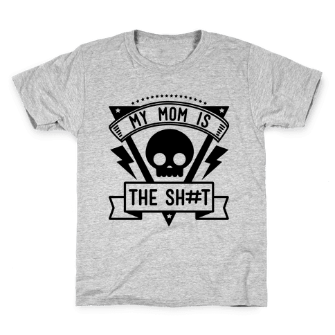 My Mom is the Shit Kids T-Shirt
