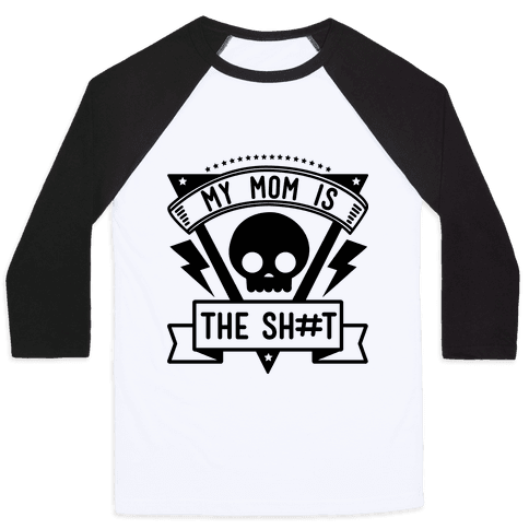 My Mom is the Shit Baseball Tee