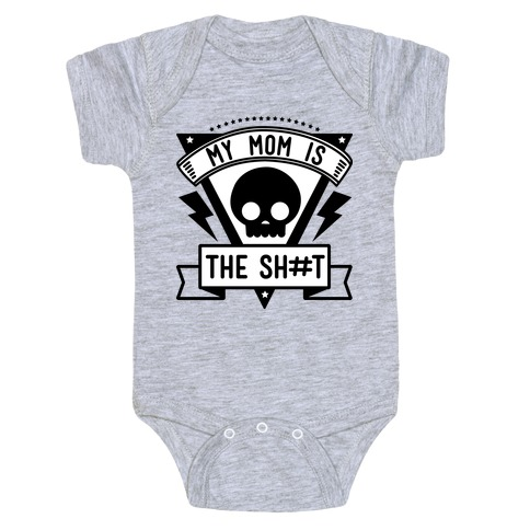 My Mom is the Shit Baby Onesy