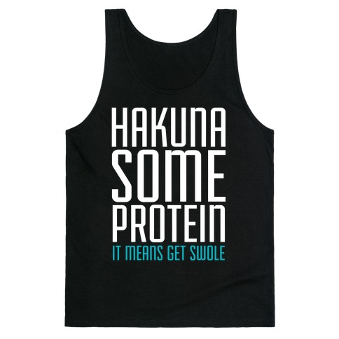 Hakuna Some Protein Tank Top