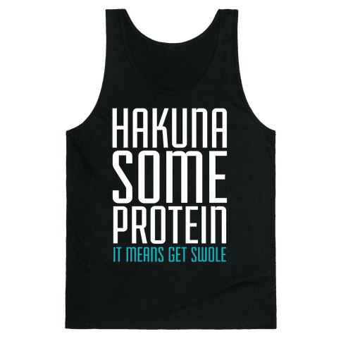 Hakuna Some Protein Tank Top