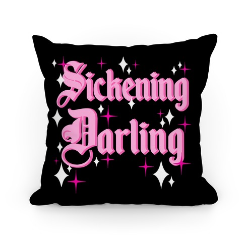 Sickening Darling Pillow