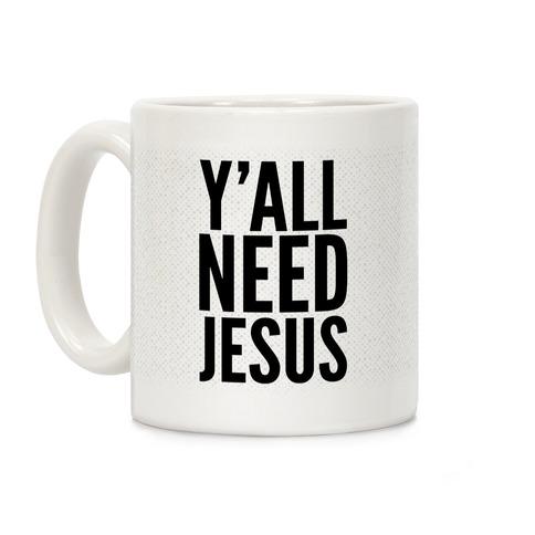 Ya'll Need Jesus Coffee Mug