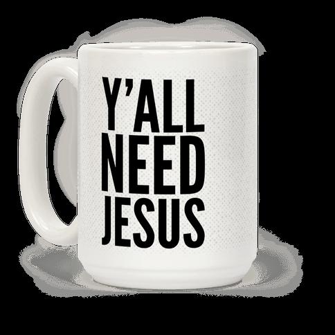Ya'll Need Jesus