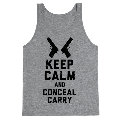 Keep Calm and Conceal Carry Tank Top
