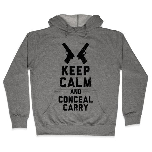 Keep Calm and Conceal Carry Hooded Sweatshirt