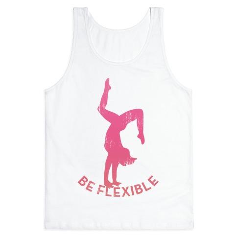 Be Flexible (Vintage Tank) Tank Top