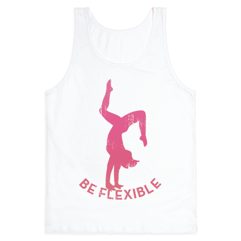 Be Flexible (Vintage Tank) Tank Top