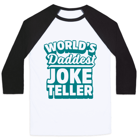 World's Daddest Joke Teller Baseball Tee