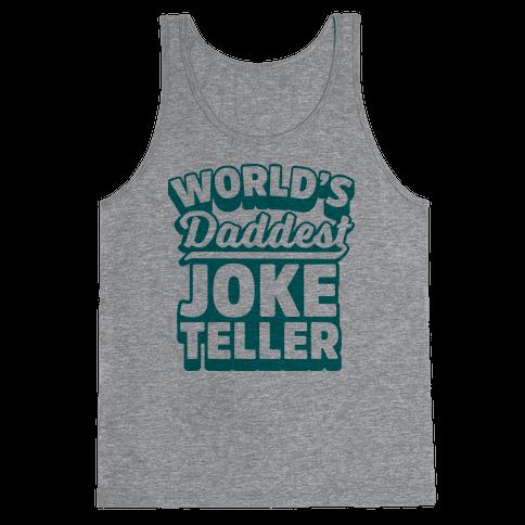 World's Daddest Joke Teller Tank Top