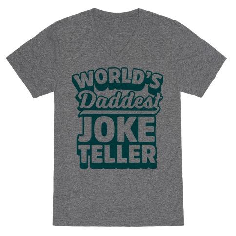 World's Daddest Joke Teller V-Neck Tee Shirt