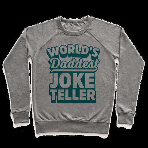 World's Daddest Joke Teller Pullover