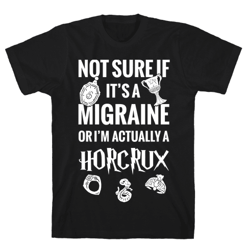 Not Sure If Migraine Or I'm Actually A Horcrux Mens T-Shirt