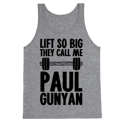 Lift So Big They Call Me Paul Gunyan Tank Top