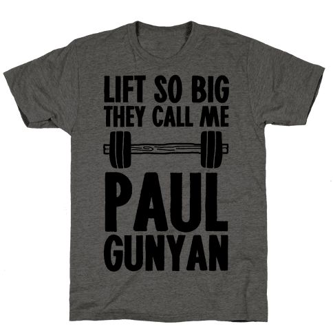Lift So Big They Call Me Paul Gunyan