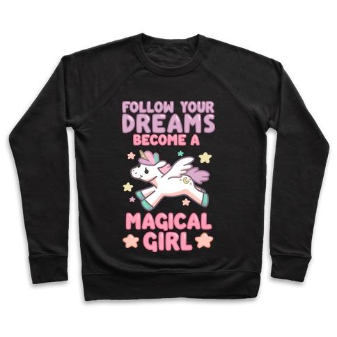 Follow Your Dreams, Become a Magical Girl Pullover