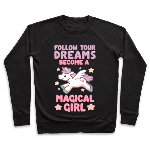Follow Your Dreams, Become a Magical Girl Pullover