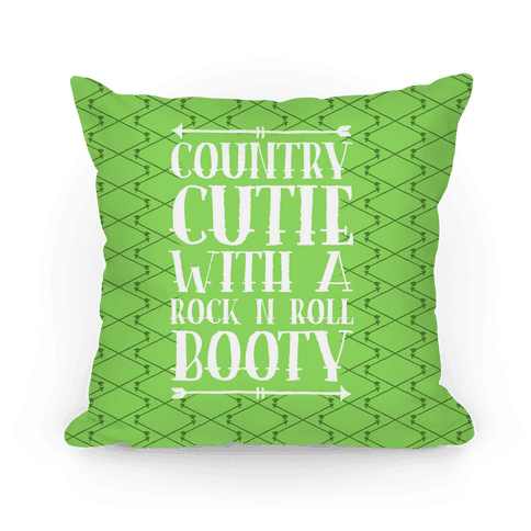 Country Cutie With A Rock 'N Roll Booty Pillow