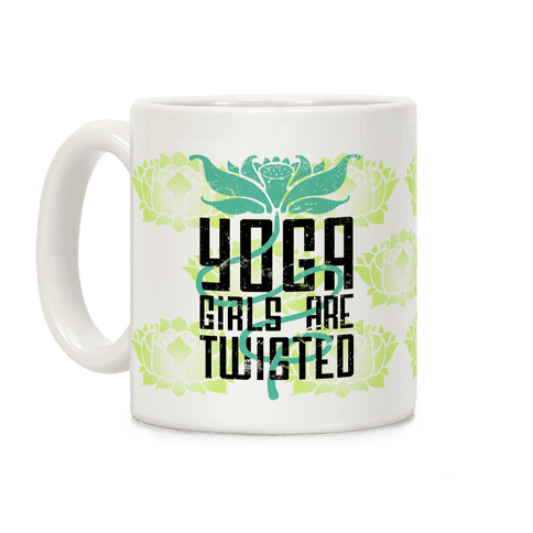 Yoga Girls Are Twisted Coffee Mug