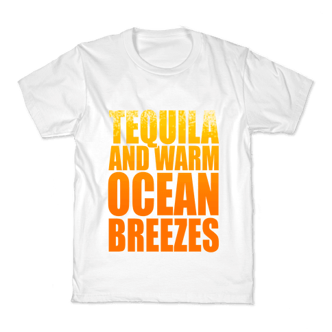 Tequila and warm Ocean Breezes  Kids T-Shirt