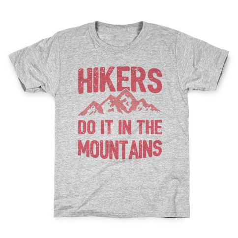 Hikers Do It In The Mountains Kids T-Shirt
