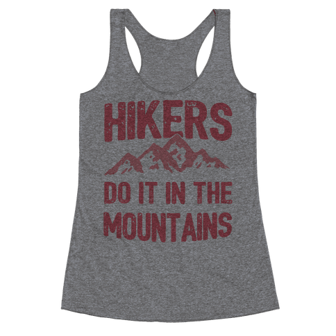 Hikers Do It In The Mountains Racerback Tank Top