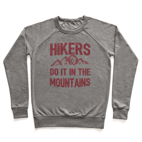 Hikers Do It In The Mountains Pullover