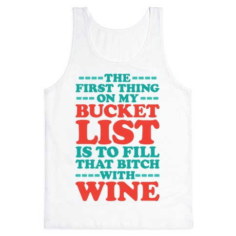 The First Thing On My Bucket List Tank Top