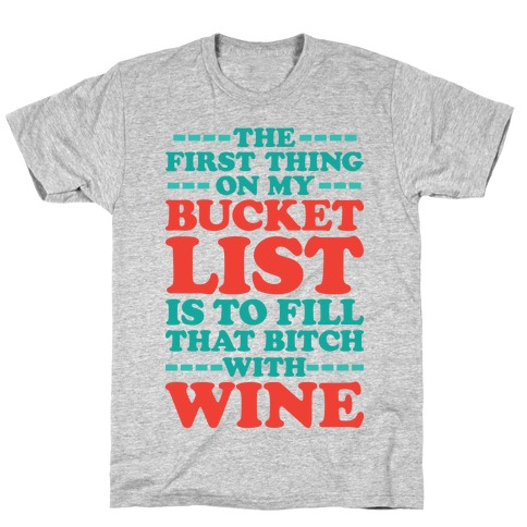 The First Thing On My Bucket List T-Shirt