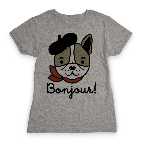 Bonjour French Bulldog Womens T-Shirt