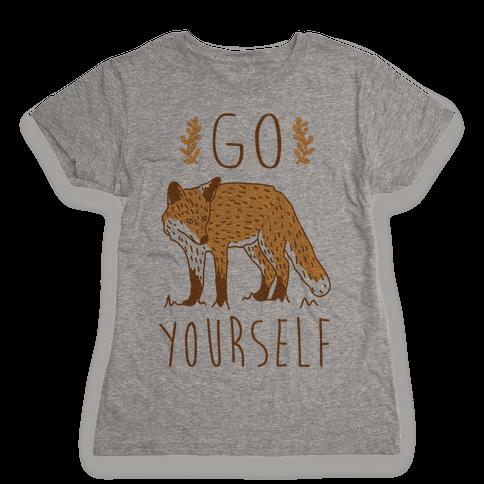 Go Fox Yourself Womens T-Shirt