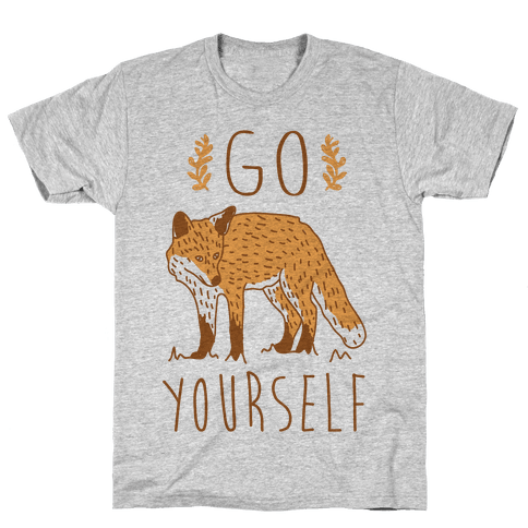 Go Fox Yourself Mens T-Shirt