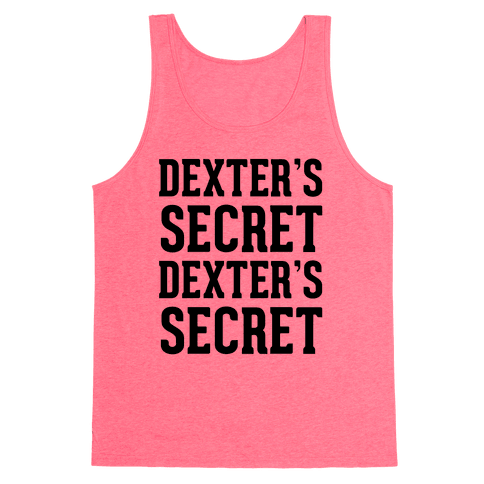 Dexter's Secret Tank Top