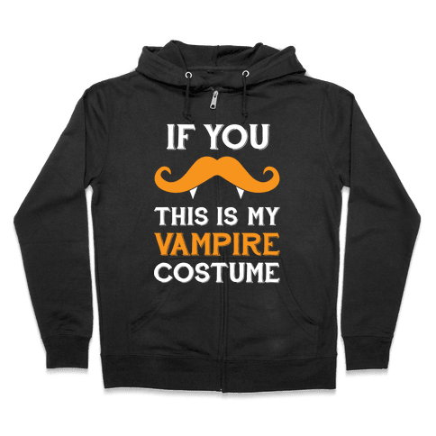 This My Vampire Costume (If You Mustache) Zip Hoodie