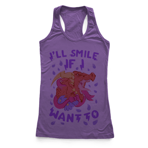I'll Smile if I Want To! Racerback Tank Top