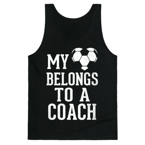 My Heart Belongs To A Soccer Coach (Dark Tank) Tank Top