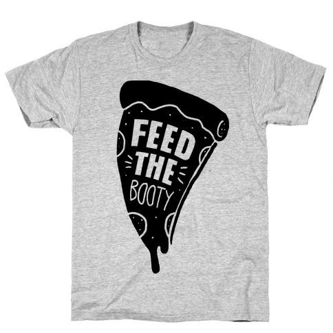 Feed The Booty Mens T-Shirt