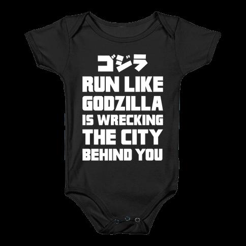Run Like Godzilla Is Wrecking The City Behind You Baby Onesy