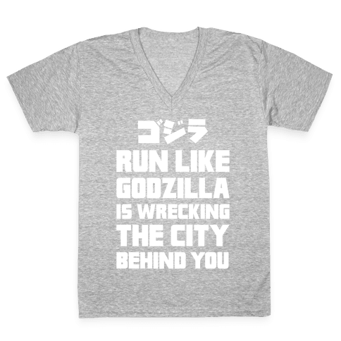 Run Like Godzilla Is Wrecking The City Behind You V-Neck Tee Shirt