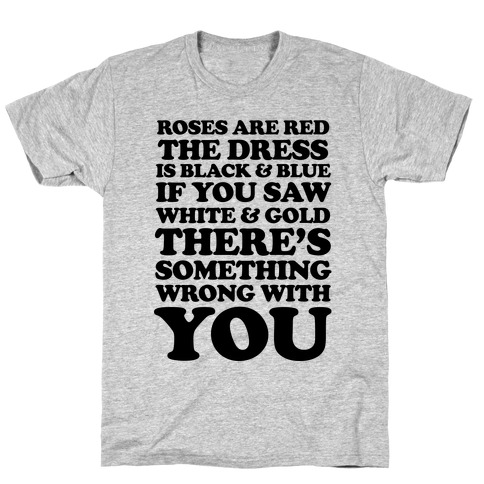 Roses are Red the Dress is Black & Blue Mens T-Shirt