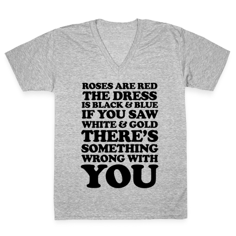 Roses are Red the Dress is Black & Blue V-Neck Tee Shirt